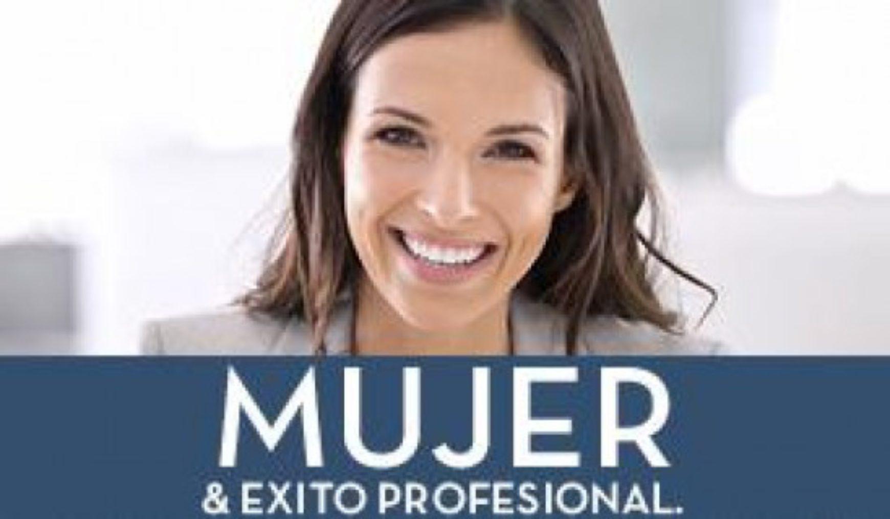 I Edición Curso Ejecutivo » Mujer & Éxito Profesional: Guía de Recursos y Estrategias»