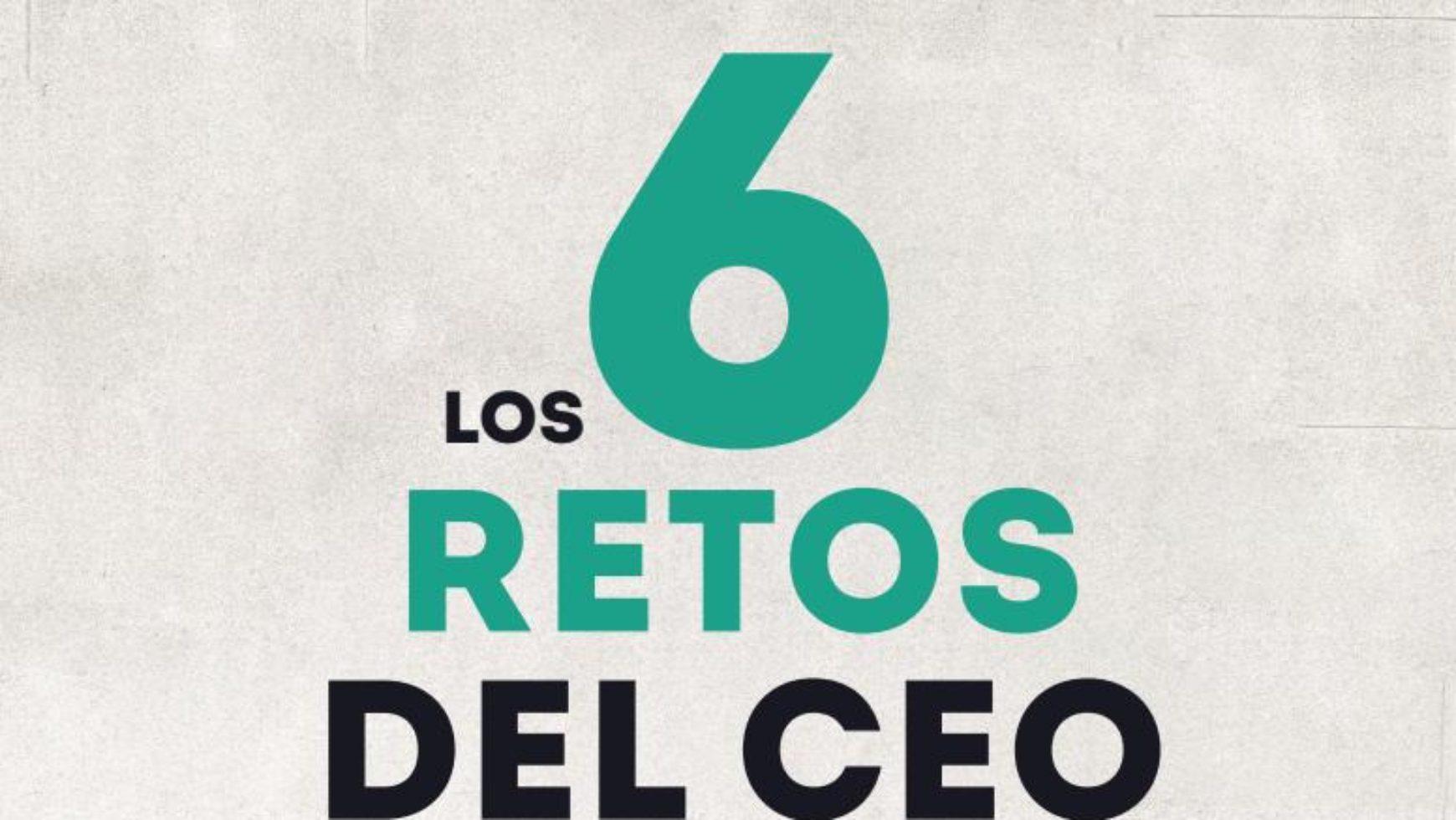 Los 6 Retos del CEO y la herramienta HACEO